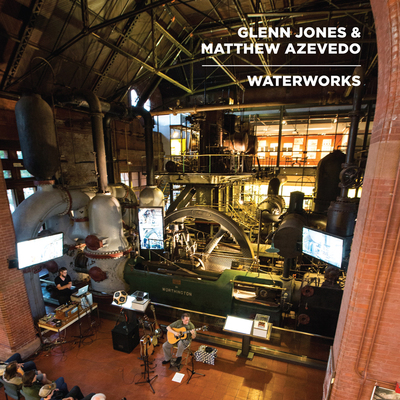 Glenn Jones Matthew Azevedo WATERWORKS